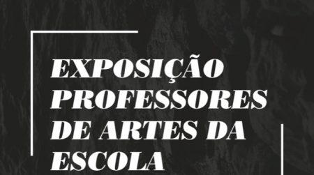 Exposição dos Docentes de Artes + Estudantes de Artes da ESG
