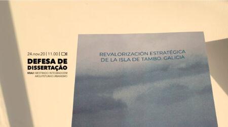 Ségio Portela defende a sua Dissertação, intitulada Revalorización estratégica de la Isla de Tambo, Galicia, amanhã pelas 11h00.